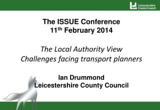 The ISSUE Conference 11 th  February 2014 The Local Authority  View