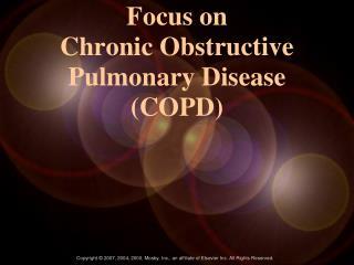 Focus on  Chronic Obstructive Pulmonary Disease (COPD)