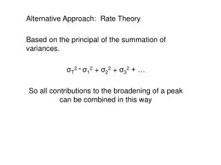 Alternative Approach:  Rate Theory Based on the principal of the summation of variances.