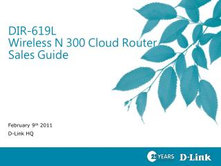 DIR-619L  Wireless N 300 Cloud Router Sales Guide