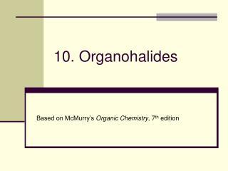 10. Organohalides