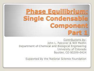 Phase Equilibrium: Single Condensable Component Part  1