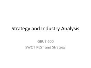 Strategy and Industry Analysis