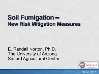 Soil Fumigation –  New Risk  Mitigation Measures