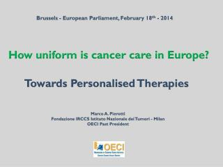 How uniform is cancer care  in Europe ?