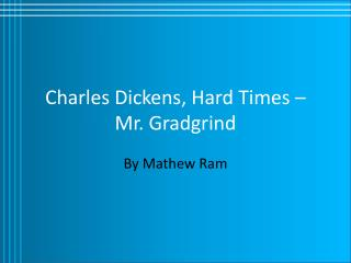 Charles Dickens, Hard Times –  Mr. Gradgrind