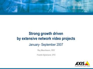 Strong growth driven  by extensive network video projects January- September 2007