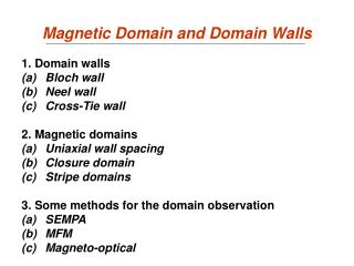 Magnetic Domain and Domain Walls