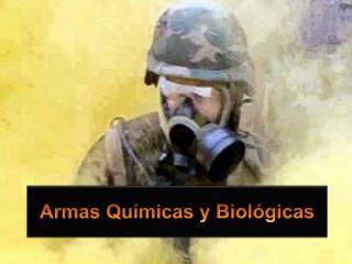 Armas Qu�micas y Biol�gicas