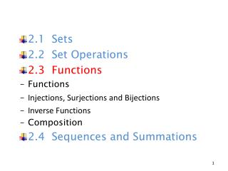 2.1   Sets 2.2  Set Operations 2.3  Functions Functions Injections,  Surjections  and  Bijections