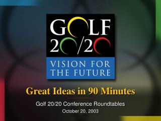 Great Ideas in 90 Minutes