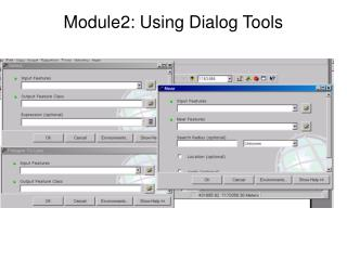 Module2: Using Dialog Tools