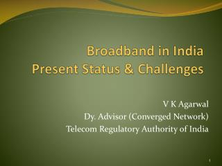 Broadband  in  India Present Status & Challenges