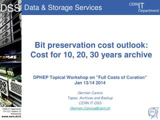 Bit preservation cost outlook: Cost  for  10,  20, 30 years archive