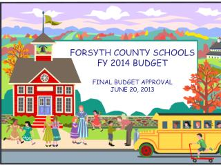FORSYTH COUNTY SCHOOLS F Y 2014 BUDGET FINAL BUDGET APPROVAL JUNE 20, 2013