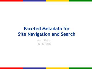 Faceted Metadata for  Site Navigation and Search