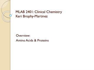 MLAB 2401: Clinical Chemistry Keri  Brophy -Martinez