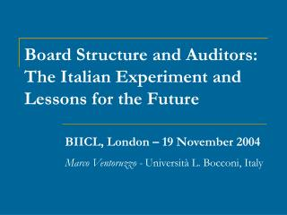 Board Structure and Auditors: The Italian Experiment and Lessons for the Future