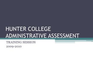 HUNTER COLLEGE ADMINISTRATIVE ASSESSMENT