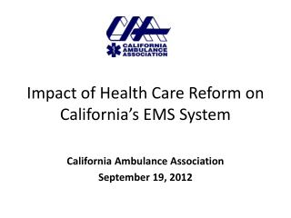 Impact of Health Care Reform on California�s EMS System