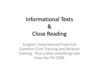 Informational Texts  & Close Reading