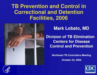 TB Prevention and Control in Correctional and Detention Facilities, 2006
