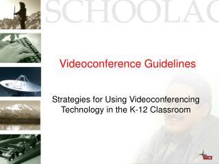 Videoconference Guidelines