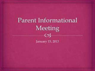 Parent Informational Meeting