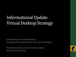 Informational Update Virtual Desktop Strategy