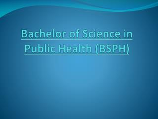 Bachelor of Science in Public Health (BSPH)