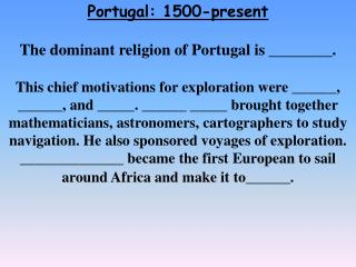 Portugal: 1500-present The dominant religion of Portugal is ________.