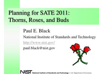 Planning for SATE 2011: Thorns, Roses, and Buds