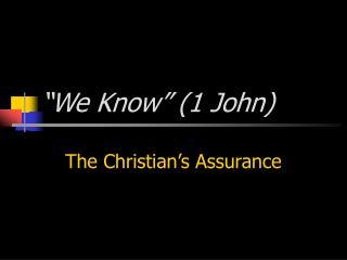 �We Know� (1 John)