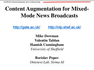 Content Augmentation for Mixed-Mode News Broadcasts gate.ac.uk/ nlp.shef.ac.uk/