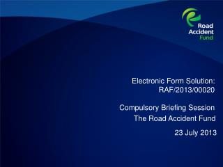 Electronic Form Solution: RAF/2013/00020  Compulsory Briefing Session