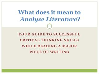 What does it mean to Analyze Literature ?