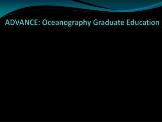 ADVANCE: Oceanography Graduate Education
