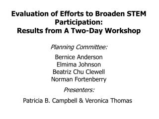 Evaluation of Efforts to Broaden STEM Participation:  Results from A Two-Day Workshop