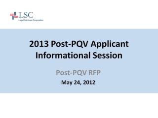2013 Post-PQV Applicant Informational Session