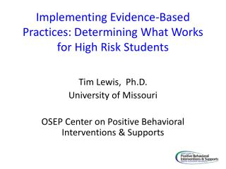 Implementing Evidence-Based Practices: Determining What Works for High Risk Students