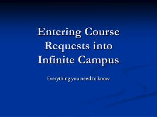 Entering Course Requests into  Infinite Campus