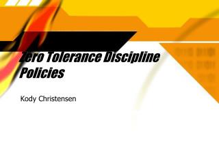 Zero Tolerance Discipline Policies