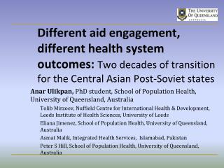 Anar Ulikpan ,  PhD student, School of Population Health, University of Queensland,  Australia