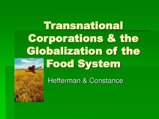 Transnational Corporations & the Globalization of the Food System