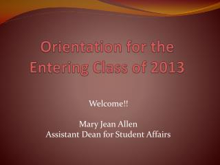 Orientation for the Entering Class of 2013