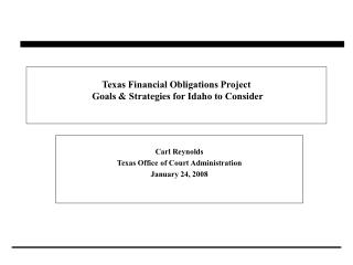 Texas Financial Obligations Project  Goals & Strategies for Idaho to Consider