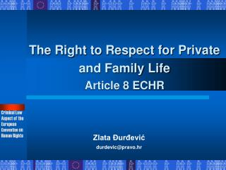 The Right to Respect for Private and Family Life Article 8 ECHR