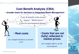 Cost Benefit Analysis (CBA)  -  broader basis for decision in Integrated Waste Management  -