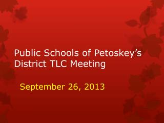Public Schools of Petoskey's  District TLC Meeting