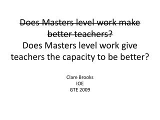 Does Masters level work make better teachers?